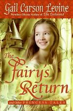 Princess Tales: Fairy's Return and Other Princess Tales by Gail C. Levine and Ga