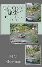 Three Bears Vol 2: Secrets of the Man-Beast by Sherman, MM -Paperback