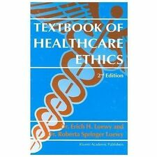 Textbook of Healthcare Ethics by Erich H. Loewy and Roberta Springer Loewy...