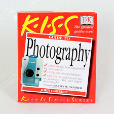 KISS Guide To Photography - Learn How To Take Great Photos - John Garrett