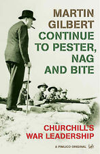 Continue To Pester, Nag And Bite: Churchill's War Leadership Dr Martin Gilbert V