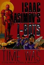 Time Was: Isaac Asimov's I-BOTS-ExLibrary