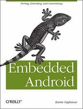 Embedded Android: Porting, Extending, and Customizing Yaghmour, Karim