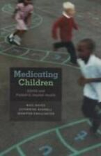 Medicating Children: ADHD and Pediatric Mental Health-ExLibrary