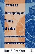 Toward an Athropological Theory of Value : The False Coin of Our Own Dreams...