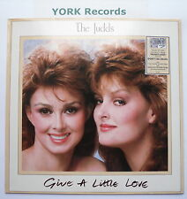 JUDDS - Give A Little Love - Excellent Condition LP Record RCA PL 90011