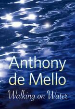 Walking on Water, de Mello, Anthony, New Books