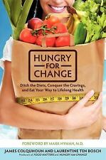 Hungry for Change: Ditch the Diets, Conquer the Cravings, and Eat Your Way to Li
