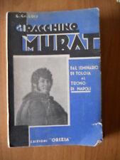 G. Gallois GIOACCHINO MURAT 1° ed. Orizia 1934