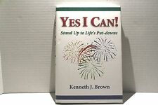 Yes I Can! : Stand up to Life's Put-Downs by Kenneth James Brown (2004)