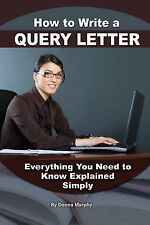 How to Write a Query Letter for Your Manuscript and Articles (Back-To-Basics), M