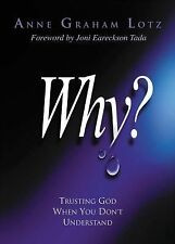 Why?: Trusting God When You Don't Understand, Anne Graham Lotz, Good Book