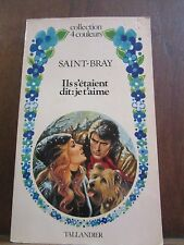 Saint-Bray: Ils s'étaient dit: je t'aime/ Editions Tallandier Coll. 4 Couleurs