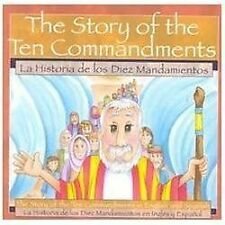 The Story of the Ten Commandments/la Historia de Los Diez Mandamientos by...