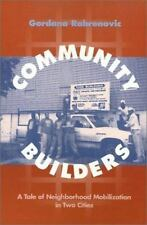 Community Builders: A Tale of Neighborhood Mobilization in Two Cities (Conflicts