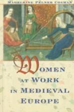 Women at Work in Medieval Europe by Madeleine Pelner Cosman (2000, Hardcover)