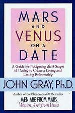 Mars and Venus on a Date : A Guide for Navigating the 5 Stages of Dating to...