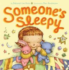 Someone's Sleepy by Deborah Lee Rose (2013, Hardcover)
