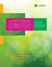 La Aventura Del Curriculo Autentico : Posibilidades y Exitos de la...