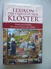 Lexikon der christlichen Klöster Formen Geschichte weltweit bedeutendsten ..2005