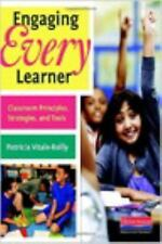 Engaging Every Learner : Classroom Principles, Strategies, and Tools by...