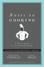 Notes on Cooking: A Short Guide to an Essential Craft (Notes on...)