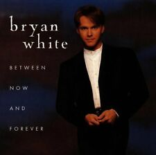Bryan White : Between Now & Forever CD (1999)