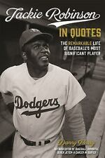 Jackie Robinson in Quotes The Remarkable Life of Baseball's Most Significant