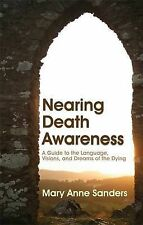 Nearing Death Awareness; Paperback Book; Sanders; 9781843108573, N/A