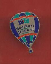 Pin's pin MONTGOLFIERE CIC SCALBERT DUPONT ( ref 049 )