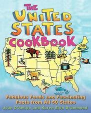 The United States Cookbook : Fabulous Foods and Fascinating Facts from All 50...