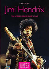 Jimi Hendrix: The Stories Behind Every Song (Stories Behind the Songs) by Stubb