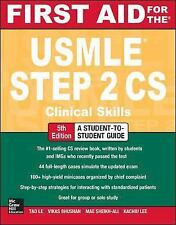 NEW : First Aid for the USMLE Step 2 CS by Tao Le and Vikas Bhushan INTL ED