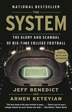 The System : The Glory and Scandal of Big-Time College Football by Jeff...