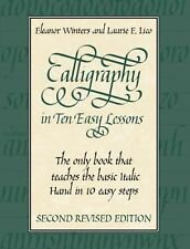 Lettering, Calligraphy, Typography Ser.: Calligraphy in Ten Easy Lessons by...