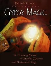 Gypsy Magic : A Romany Book of Spells, Charms, and Furtune-Telling by...
