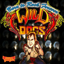 WILD DOGS BORN TO ROCK FOREVER 2015