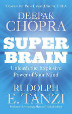 Super Brain: Unleashing the Explosive Power of Your Mind to Maximize Health,...