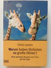 Chris Lavers Warum haben Elefanten so große Ohren genialer Bauplan der Tiere