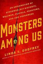 Monsters Among Us An Exploration Otherworldly Bigfoots Wolfm by Godfrey Linda S