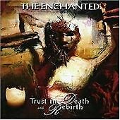 Trust in Death and Rebirth, The Enchanted, Very Good Condition CD
