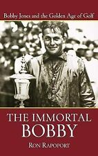 The Immortal Bobby: Bobby Jones and the Golden Age of Golf, Rapoport, Ron, Good