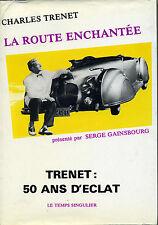 La route enchantée   Charles Trenet : 50 ans d'éclat