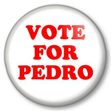 "VOTE FOR PEDRO 1"" 25mm Pin Button Badge Geek Napoleon Dynamite MTV Comedy Movie"