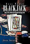Real Word Blackjack : How to Win at Blackjack Without Counting Cards by John...