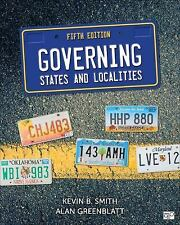 Governing States and Localities by Smith, Kevin B; Greenblatt, Alan