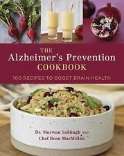 The Alzheimer's Prevention Cookbook : 100 Recipes to Boost Brain Health by...