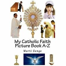My Catholic Faith Picture Book A-Z by Marti Genge (2013, Paperback)