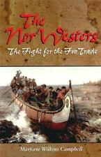 The Nor'Westers: The Fight for the Fur Trade-ExLibrary