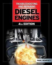 Troubleshooting and Repair of Diesel Engines by Paul K. Dempsey (2007,...